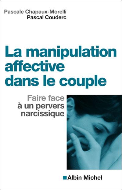 La manipulation affective dans le couple, faire face à un pervers narcissique